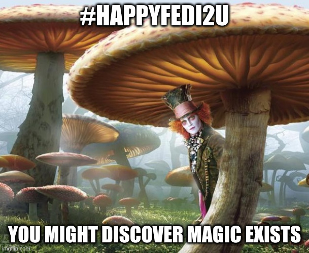 #Fediverse.. You might discover that magic exists